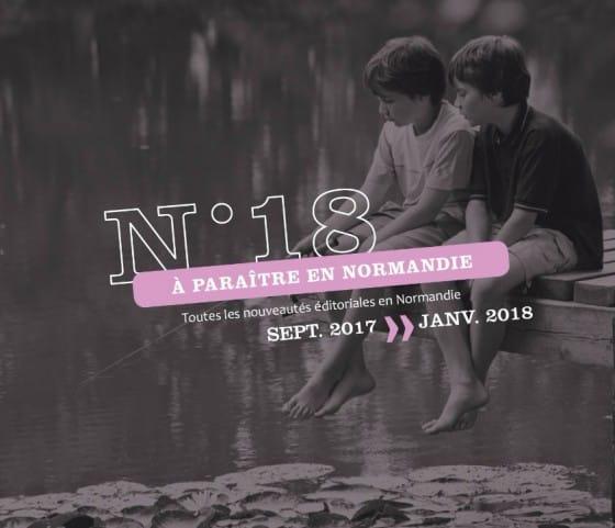 Le «A paraître en Normandie n ° 18» est disponible !